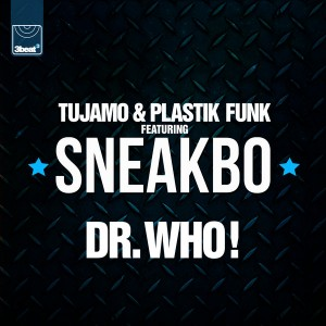 Tujamo & Plastik Funk - Dr. Who! (feat. Sneakbo) [3 Beat Productions]