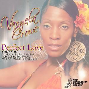Vangela Crowe - Perfect Love - Part 2 (Incl Big Moses Mixes) [New Generation Records]