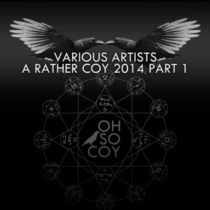 Various Artists - A Rather Coy 2014, Pt. 1 [Oh So Coy Recordings]