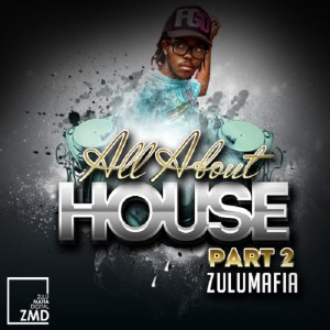 Various Artists - All About House 2 [ZuluMafia Digital]