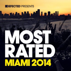 Various Artists - Defected presents Most Rated Miami 2014 [Defected]