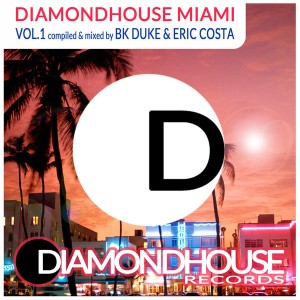 Various Artists - Diamondhouse Miami Vol.1 (compiled & Mixed By BK Duke And Eric Costa) [Diamondhouse]