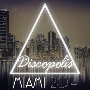 Various Artists - Discopolis Miami 2014 [Discopolis Recordings]