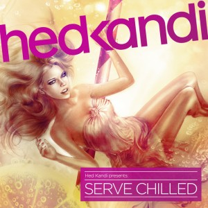 Various Artists - Hed Kandi Serve Chilled [Hed Kandi Records]