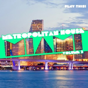 Various Artists - Metropolitan House Miami Vol 2 [Play This!]