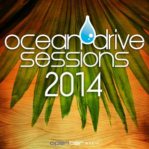 Various Artists - Ocean Drive Sessions 2014 [Open Bar Music]