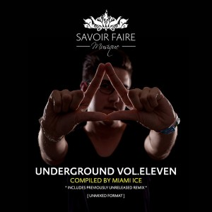 Various Artists - Underground Vol. Eleven (Compiled by Miami Ice) [Savoir Faire Musique]