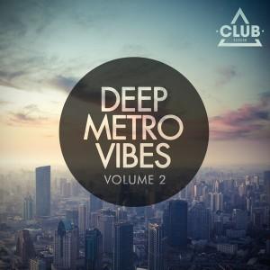 Various - Deep Metro Vibes Vol 2 [Club Session]