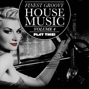 Various - Finest Groovy House Music Vol 4 [Play This!]