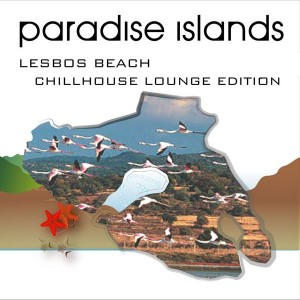 Various - Paradise Islands (Lesbos Beach - Chillhouse Lounge Edition) [Cherry Pickers]
