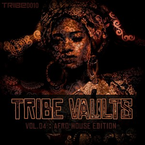 Various - TRIBE Vaults Vol 4 - Afro House Edition [Tribe Records]