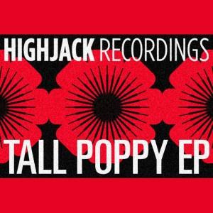 Various - Tall Poppy EP [Highjack Recordings]
