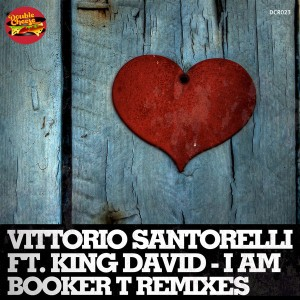 Vittorio Santorelli feat. King David - I Am (Booker T Mixes) [Double Cheese Records]