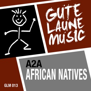 A2A - African Natives [Gute Laune Music]