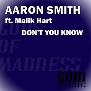 Aaron Smith feat. Malik Hart - Don't You Know [Gods Of Madness]