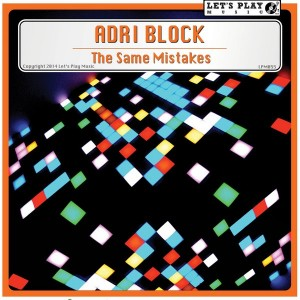 Adri Block - The Same Mistakes [Let's Play Music]