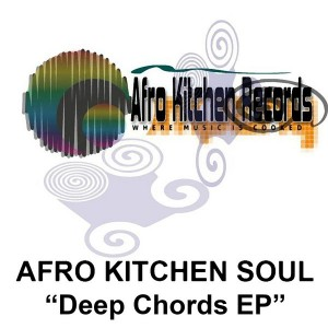 Afro Kitchen Soul - Deep Chords EP [Afro Kitchen Records]