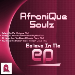 AfroniQue Soulz - Believe In Me EP [Sofa Lounge Records]