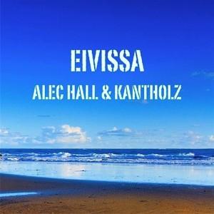 Alec Hall & Kantholz - Eivissa [Ibiza Stereo]