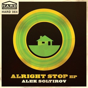 Alek Soltirov - Alright Stop EP [Home Again Recordings Digital]