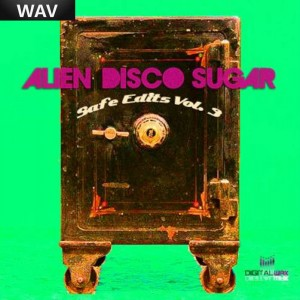 Alien Disco Sugar - Safe Edits Vol 3 [Digital Wax Productions]
