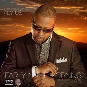 Aly-US - Early In The Morning [Trower Music Group]