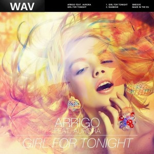 Arrigo feat. Aurora - Girl For Tonight [Big Mama's House]