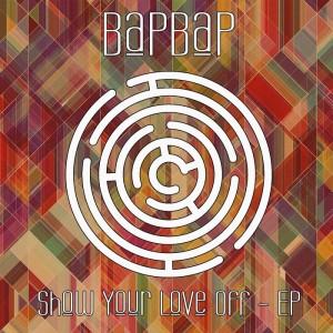 Bap Bap - Show Your Love Off [Maze]