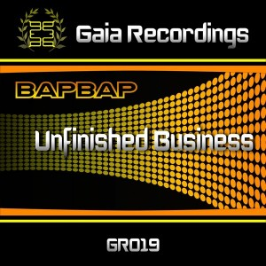 BapBap - Unfinished Business [Gaia Recordings]