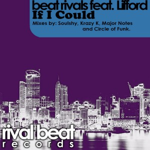 Beat Rivals feat. Lifford - If I Could [Rival Beat Records]