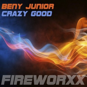 Beny Junior - Crazy Good [Fireworx]