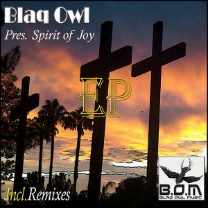Blaq Owl - Spirit of Joy Remixes EP [Blaq Owl Music]