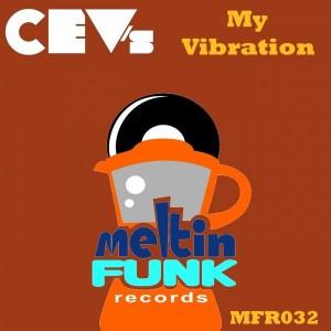 CEV's - My Vibration [Meltin Funk Records]