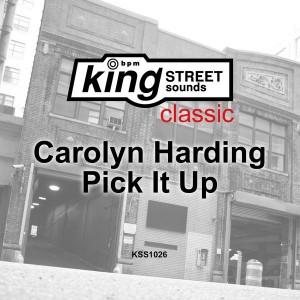 Carolyn Harding & Kerri Chandler - Pick It Up [King Street Classics]