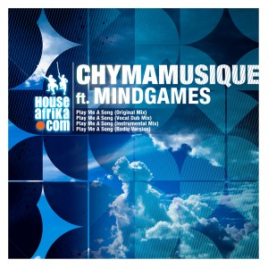 Chymamusique feat. MindGames  - Play Me A Song [House Afrika]