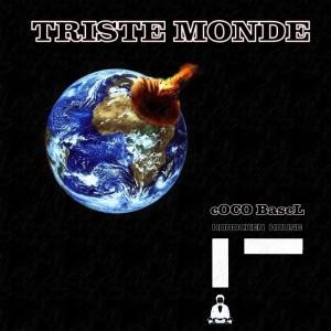 Coco Basel - Triste Monde [Hoboken House]