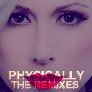 Colette - Physically (The Remixes) [Candy Talk Records]