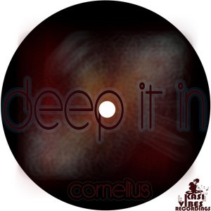 Cornelius - Deep It In [Kasi Vibes Recordings]