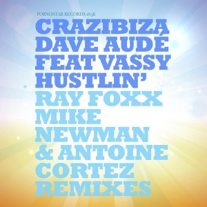 Crazibiza & Dave Aude feat. Vassy - Hustlin' 2014 Remixes [PornoStar Records]