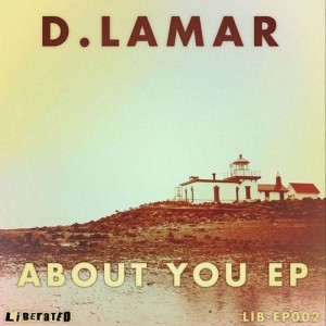D.Lamar - About You EP [Liberated]