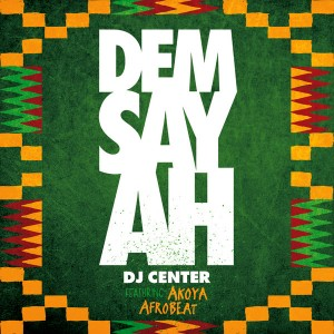 DJ Center - Dem Say Ah - Single [Push the Fader]
