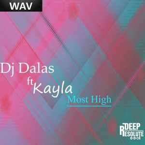 DJ Dalas feat Kayla - Most High [Deep Resolute]