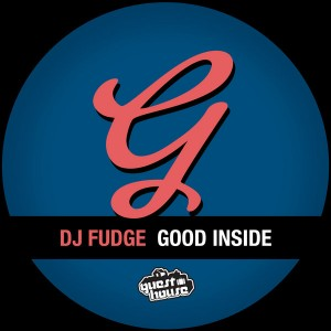 DJ Fudge - Good Inside [Guesthouse]