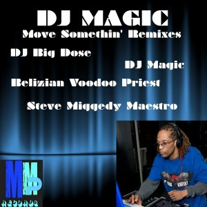 DJ Magic - Move Somethin' Remixes [MMP Records]