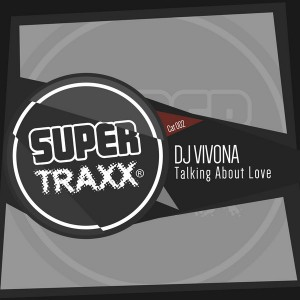 DJ Vivona - Talking About Love [Supertraxx]