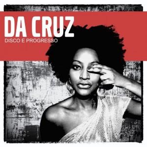 Da Cruz - Disco E Progresso [Godbrain]