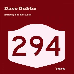 Dave Dubbz - Hungry For The Love [294 Records]