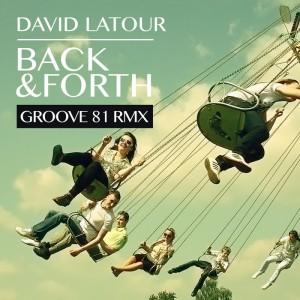 David Latour - Back And Forth (Groove 81 Remix) [La Musique du Beau Monde]