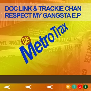 Doc Link & Trackie Chan - Respect My Gangsta EP [Metro Trax]