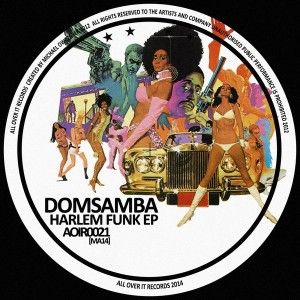 DomSamba - The Harlem Funk EP [All Over It Records]